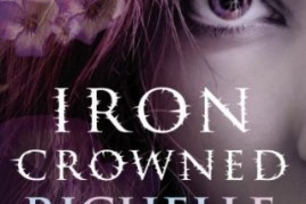 Review: Iron-Crowned by Richelle Mead