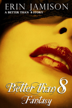 Review: Better Than 8: Fantasy by Erin Jamison