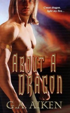 About a Dragon by G.A. Aiken
