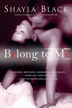 ARC Review: Belong To Me by Shayla Black