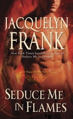 Review: Seduce me in Flames by Jacquelyn Frank
