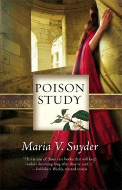 Review: Poison Study by Maria V Snyder