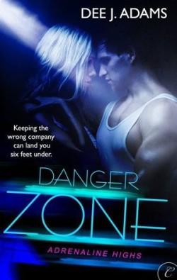 ARC Review: Danger Zone by Dee J. Adams