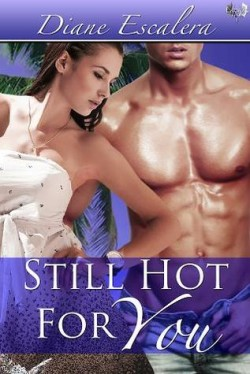 ARC Review + Giveaway: Still Hot For You by Diane Escalera