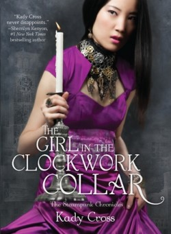 ARC Review: The Girl in the Clockwork Collar by Kady Cross