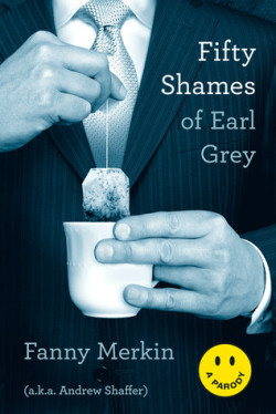ARC Review: Fifty Shames of Earl Grey by Fanny Merkin aka Andrew Shaffer