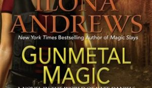 ARC Review: Gunmetal Magic by Ilona Andrews + GIVEAWAY