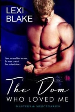 Review: The Dom Who Loved Me by Lexi Blake
