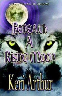 ARC Review: Beneath a Rising Moon by Keri Arthur