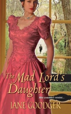 Review: The Mad Lord's Daughter by Jane Goodger