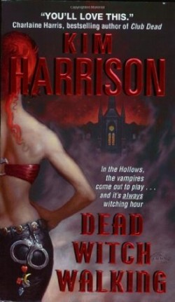 Review: Dead Witch Walking by Kim Harrison