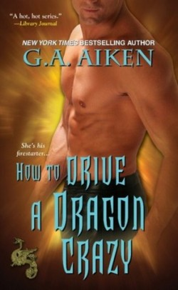 ARC Review: How to Drive a Dragon Crazy by G.A. Aiken