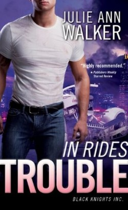 ARC Review: In Rides Trouble by Julie Ann Walker