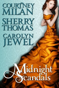 Review: Midnight Scandals by Courtney Milan, Sherry Thomas and Carolyn Jewel