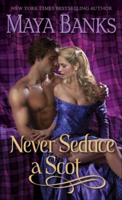 ARC Review: Never Seduce a Scot by Maya Banks