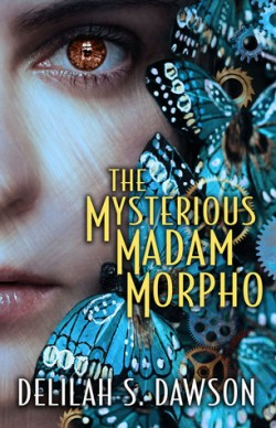 ARC Review: The Mysterious Madam Morpho by Delilah S. Dawson