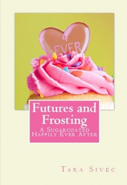 Review: Futures and Frosting by Tara Sivec