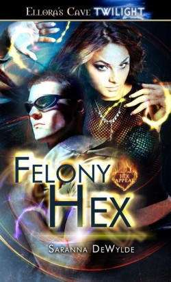 Review: Felony Hex by Saranna DeWylde