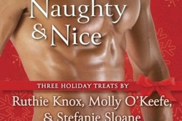 Review: Naughty and Nice by Ruthie Knox, Molly O'Keefe and Stephanie Sloane