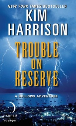Review: Trouble on Reserve by Kim Harrison