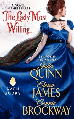 ARC Review: The Lady Most Willing by Julia Quinn, Eloisa James and Connie Brockaway