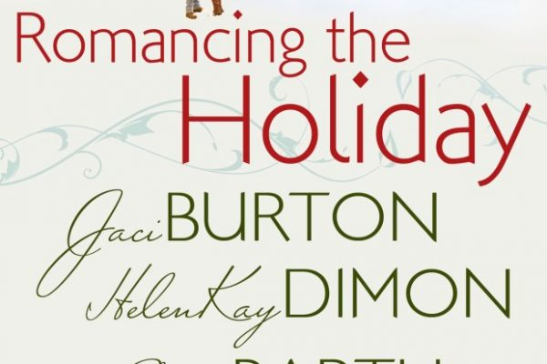 ARC Review: Romancing the Holiday by Christi Barth, HelenKay Dimon and Jaci Burton