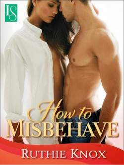 ARC Review: How to Misbehave by Ruthie Knox