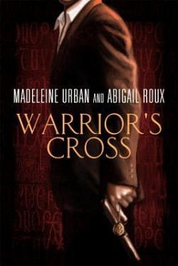 Review: Warrior's Cross by Abilgail Roux and Madeleine Urban