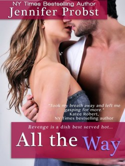 ARC Review and Giveaway:  All The Way by Jennifer Probst