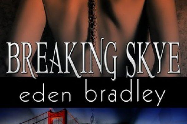 Review: Breaking Skye by Eden Bradley