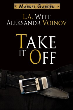 Review: Take It Off by L.A. Witt & Aleksandr Voinov