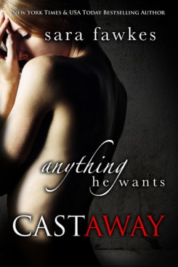 Review: Anything He Wants: Castaway by Sara Fawkes