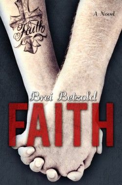 ARC Review:  Faith by Brei Betzold