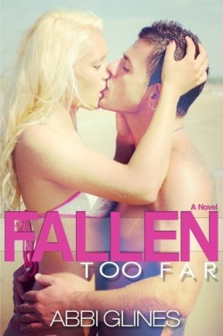 Review: Fallen Too Far by Abbi Glines
