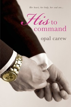 ARC Review: His to Command by Opal Carew