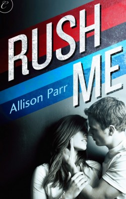 ARC Review: Rush Me by Allison Parr