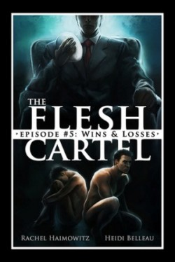Review: The Flesh Cartel # 5: Wins and Losses by Rachel Haimowitz and Heidi Belleau