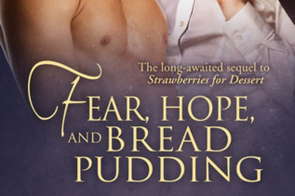 ARC Review: Fear, Hope and Bread Pudding by Marie Sexton