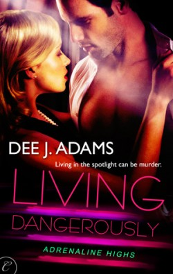 Review: Living Dangerously by Dee J. Adams