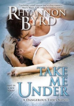ARC Review: Take Me Under by Rhyannon Byrd