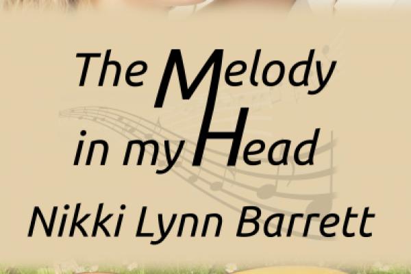Cover Reveal: The Melody In My Head by Nikki Lynn Barrett
