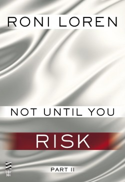 ARC Review: Not Until You Risk by Roni Loren
