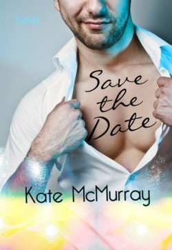 ARC Review: Save the Date by Kate McMurray