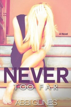 Review: Never Too Far by Abbi Glines