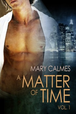 Review: A Matter of Time vol. 1 by Mary Calmes