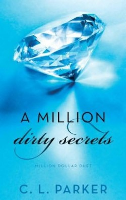 ARC Review: A Million Dirty Secrets by C.L. Parker