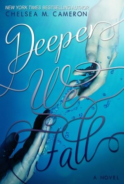 ARC Review: Deeper We Fall by Chelsea M. Cameron