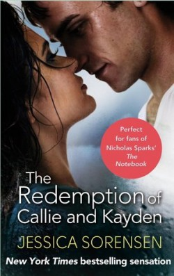 ARC Review + Excerpt: The Redemption of Callie and Kayden by Jessica Sorensen