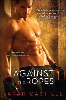 ARC Review: Against the Ropes by Sarah Castille