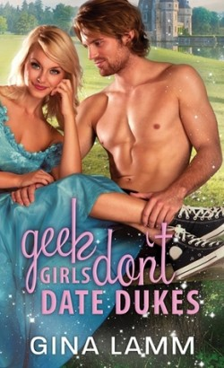 ARC Review: Geek Girls Don't Date Dukes by Gina Lamm